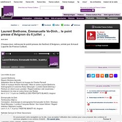 Laurent Brethome, Emmanuelle Vo-Dinh... le point presse d'Avignon du 6 juillet