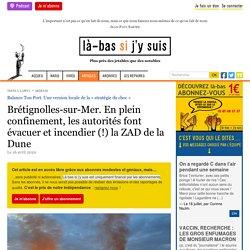 Brétignolles-sur-Mer. En plein confinement, les autorités font évacuer et incendier (!) la ZAD de la Dune.