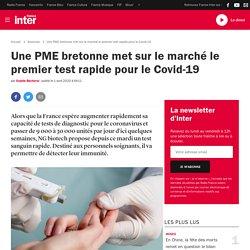 Une PME bretonne met sur le marché le premier test rapide pour le Covid-19
