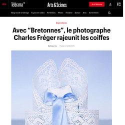 """Avec """"Bretonnes"""", le photographe Charles Fréger rajeunit les coiffes"""