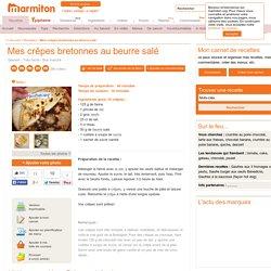 Mes crêpes bretonnes au beurre salé : Recette de Mes crêpes bretonnes au beur...