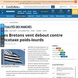 Les Bretons vent debout contre l'écotaxe poids-lourds, Actualité des marchés