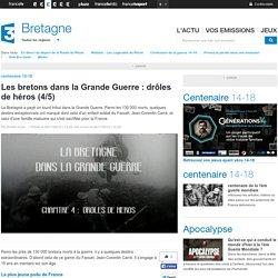 Les bretons dans la Grande Guerre : drôles de héros (4/5)