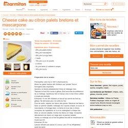 Cheese cake au citron palets bretons et mascarpone : Recette de Cheese cake au citron palets bretons et mascarpone