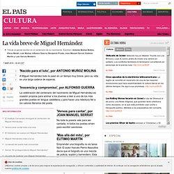 La vida breve de Miguel Hernández · ELPAÍS.com