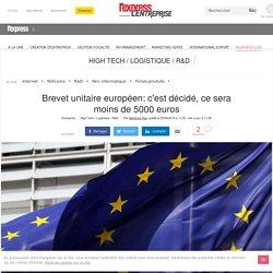 Brevet unitaire européen: c'est décidé, ce sera moins de 5000 euros