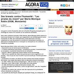 """Des brevets contre l'humanité : """"Les pirates du vivant"""" par Marie-Monique Robin (OGM, Monsanto)"""