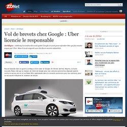 Vol de brevets chez Google : Uber licencie le responsable