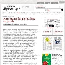 Pour gagner des points, lisez cet article, par Benoît Bréville et Pierre Rimbert (Le Monde diplomatique, décembre 2013)