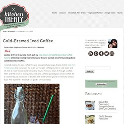 Cold-Brewed Iced Coffee | Kitchen Treaty