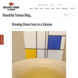 Brewing Green teas in a Gaiwan - Beautiful Taiwan Tea Company
