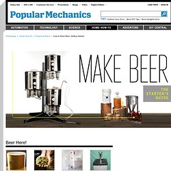 How to Brew Beer - Home Brewing Getting Started - Popular Mechanics - StumbleUpon