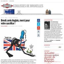 Brexit: amis Anglais, merci pour votre sacrifice !