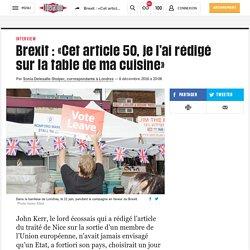 Brexit: «Cet article50, jel'ai rédigé sur la table dema cuisine»