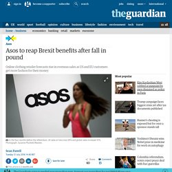 Asos to reap Brexit benefits after fall in pound