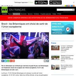Brexit : les Britanniques ont choisi de sortir de l'Union européenne