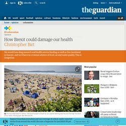 THE GUARDIAN 21/06/16 How Brexit could damage our health