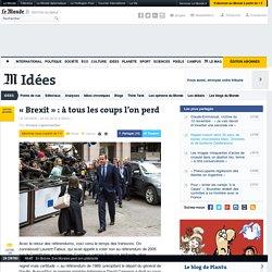 «Brexit»: à tous les coups l'on perd