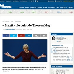 « Brexit » : le culot de Theresa May