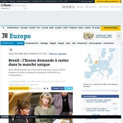 Brexit: l'Ecosse demande à rester dans le marché unique