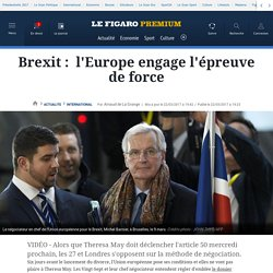 Brexit :  l'Europe engage l'épreuve de force