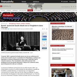 Brexit: quand de Gaulle disait non à l'Angleterre dans l'Europe