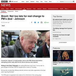 Brexit: Not too late for real change to PM's deal - Johnson