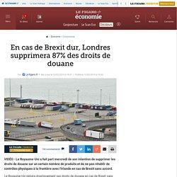 En cas de Brexit dur, Londres supprimera 87% des droits de douane