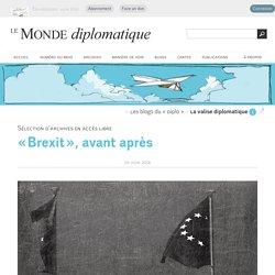 « Brexit », avant après (Le Monde diplomatique, 25 juin 2016)