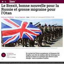 Le Brexit, bonne nouvelle pour la Russie et grosse migraine pour l'Otan