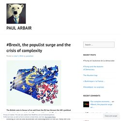 #Brexit, the populist surge and the crisis of complexity