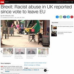 Brexit: Racist abuse in UK growing since vote to leave EU ...
