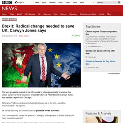 Brexit: Radical change needed to save UK, Carwyn Jones says