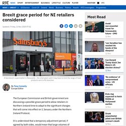 Brexit grace period for NI retailers considered