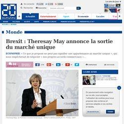Brexit: Theresay May annonce la sortie du marché unique