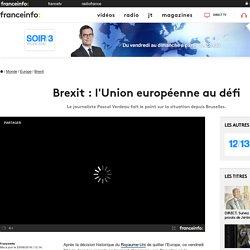 Brexit : l'Union européenne au défi