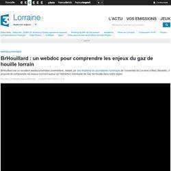 BrHouillard : un webdoc pour comprendre les enjeux du gaz de houille lorrain - France 3 Lorraine