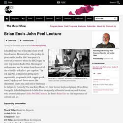 Brian Eno's John Peel Lecture - The Music Show