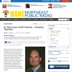 "Dr. Brian Lowe, SUNY Oneonta – Analyzing ""Big Data"""