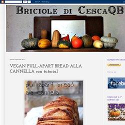 : VEGAN PULL-APART BREAD ALLA CANNELLA con tutorial