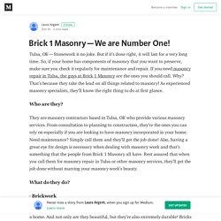 Brick 1 Masonry — We are Number One!