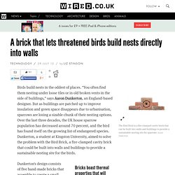 A brick that lets threatened birds build nests directly into walls