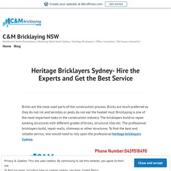 Heritage Bricklayers Sydney- Hire the Experts and Get the Best Service