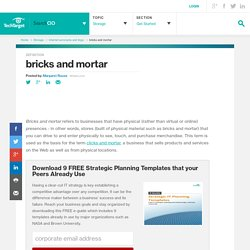 What is bricks and mortar? - Definition from WhatIs.com