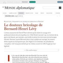 Le douteux bricolage de Bernard-Henri Lévy, par William Dalrymple (Le Monde diplomatique, décembre 2003)