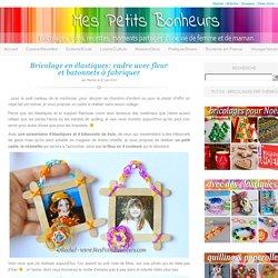 Bricolage en élastiques: cadre avec fleur et batonnets à fabriquer
