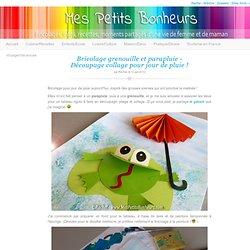 Bricolage grenouille et parapluie – Découpage collage pour jour de pluie !