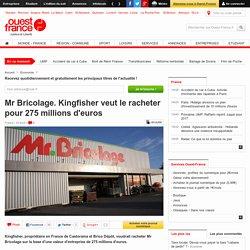 Mr Bricolage. Kingfisher veut le racheter pour 275 millions d'euros