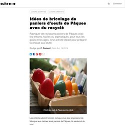 Bricolage de paniers d'oeufs de Pâques