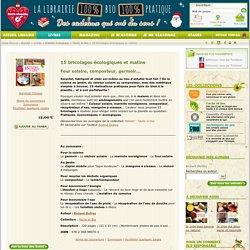 15 bricolages écologiques et malins - Four solaire, composteur, germoir...